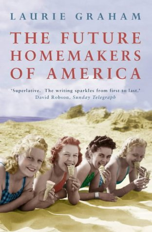 The Future Homemakers of America / Laurie Graham
