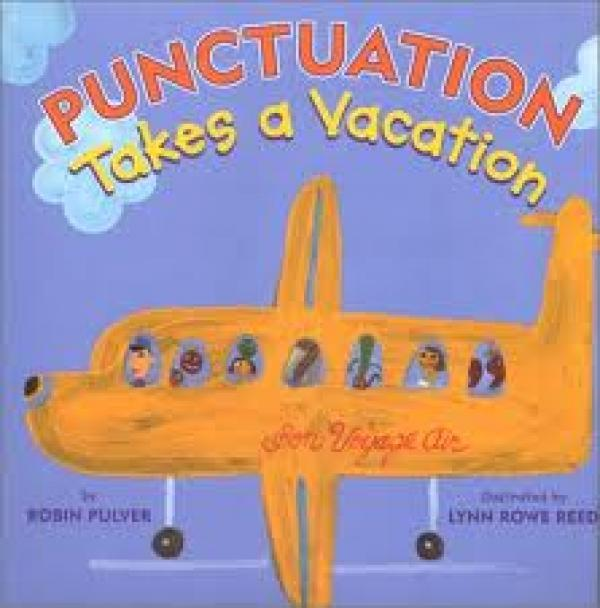 Punctuation Takes A Vaction / Robin Pulver