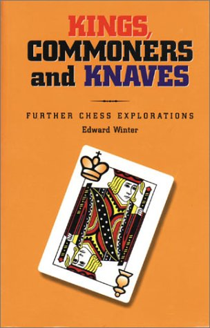 Kings, Commoners and Knaves Further Chess Explorations /