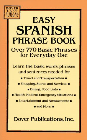 Easy Spanish Phrase Book: Over 770 Basic Phrases for Everyday Use (Dover Easy Phrase) (Spanish and English Edition) / Dover Publications