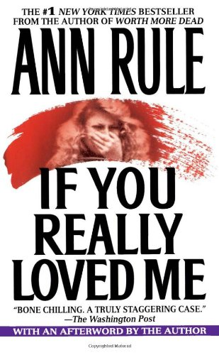 If You Really Loved Me / Ann Rule