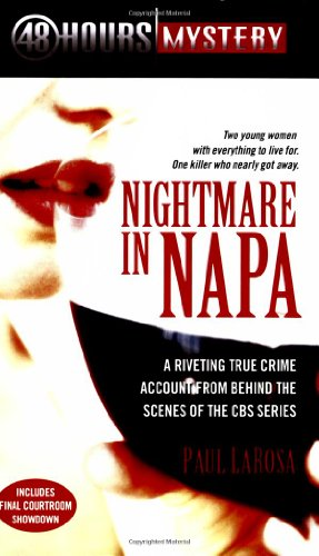 Nightmare in Napa: The Wine Country Murders (48 Hours Mystery) / Paul LaRosa