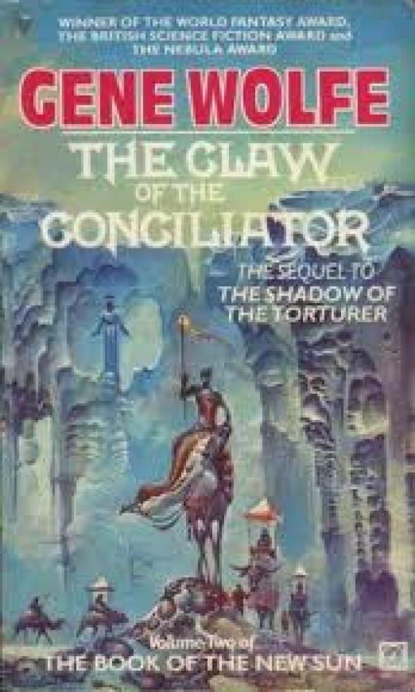 The Claw of the Conciliator - the book of the new sun #2 - gene wolfe