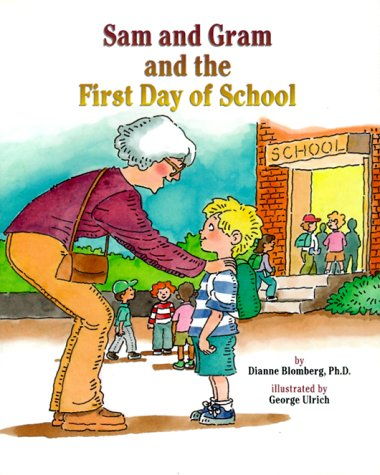 Sam and Gram and the First Day of School / George Ulrich