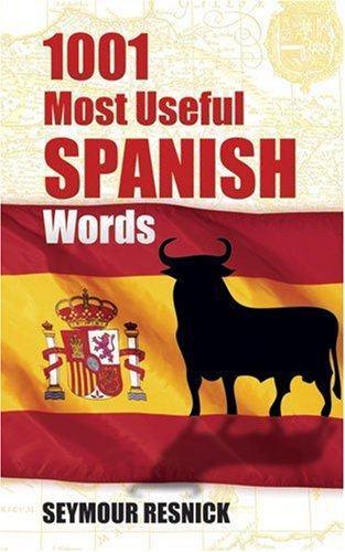 1001 Most Useful Spanish Words (Beginners' Guides) / Seymour Resnick
