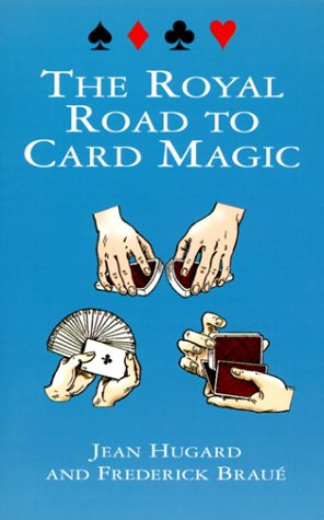 "The Royal Road to Card Magic <g:plusone href=""http://www.books-by-isbn.com/0-486/0486408434-The-Royal-Road-to-Card-Magic-Cards-Coins-and-Other-Magic-0-486-40843-4.html"" count=""false""></g:plusone> / Jean Hugard"