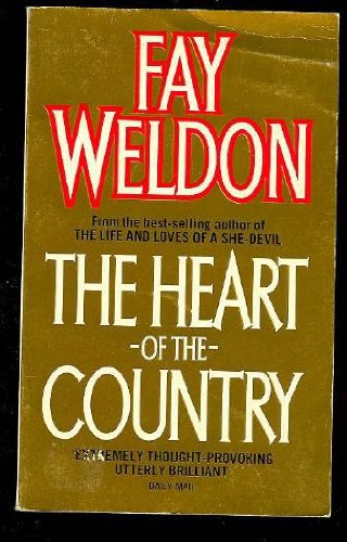 The Heart of the Country / Fay Weldon
