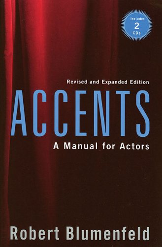 Accents: A Manual for Actors- Revised and Expanded Edition / Robert Blumenfeld