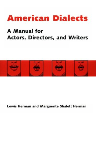 American Dialects: A Manual for Actors, Directors, and Writers / Lewis Herman