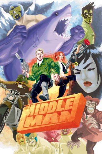 The Middleman: The Collected Series Indispensability / Javier Grillo-marxuach