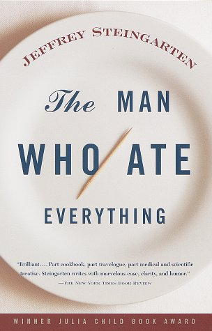 The Man Who Ate Everything - Jeffrey Steingarten