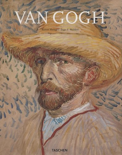 Van Gogh: From the Early Gloom-laden Paintings to the Works of His Final Years Under a Southern Sun in Arles - Rainer Metzger