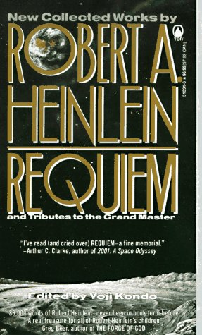 Requiem: and Tributes to the Grand Master - Robert A. Heinlein