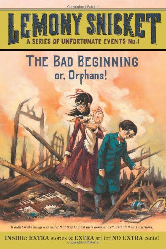 The Bad Beginning: Or, Orphans! (A Series of Unfortunate Events, Book 1) - Lemony Snicket