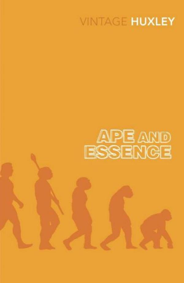 Ape and Essence - Vitage Classics # - Aldous Huxley