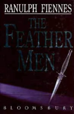 "The Feather Men <g:plusone href=""http://www.books-by-isbn.com/0-7475/0747510490-The-Feathermen-Sir-Ranulph-Fiennes-0-7475-1049-0.html"" count=""false""></g:plusone> / Sir Ranulph Fiennes"