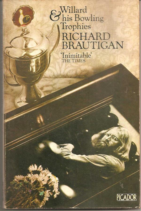 Willard & his bowling trophies / Richard Brautigan