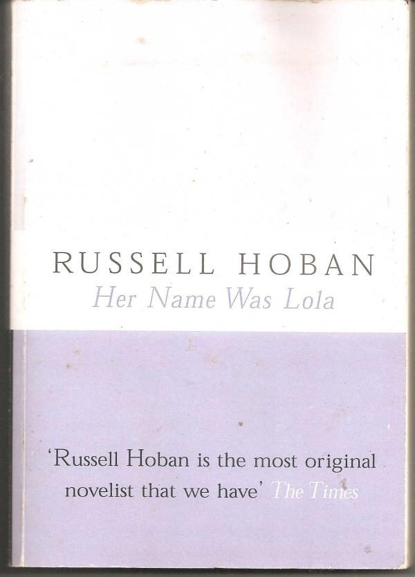 Her Name Was Lola / Russel Hoban