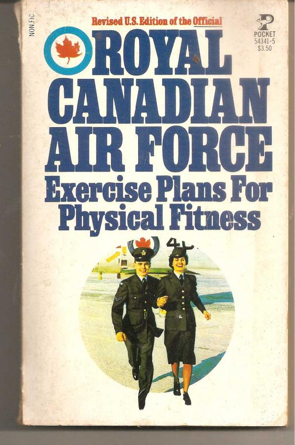 Royal Canadian Air Force Exercise Plans For Physical Fitness / Royal Canadian Air Force