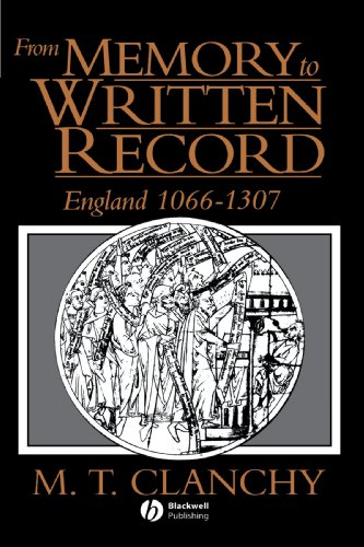 From Memory to Written Record: England, 1066-1307 / Michael T. Clanchy