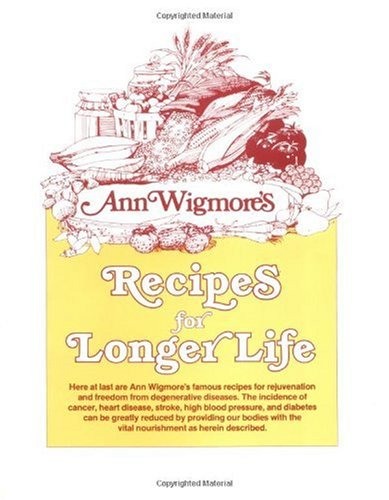 "Recipes for Longer Life <g:plusone href=""http://www.books-by-isbn.com/0-89529/0895291959-Ann-Wigmore-s-Recipes-for-Longer-Life-Ann-Wigmore-Betsy-Kimball-0-89529-195-9.html"" count=""false""></g:plusone> / Ann Wigmore"