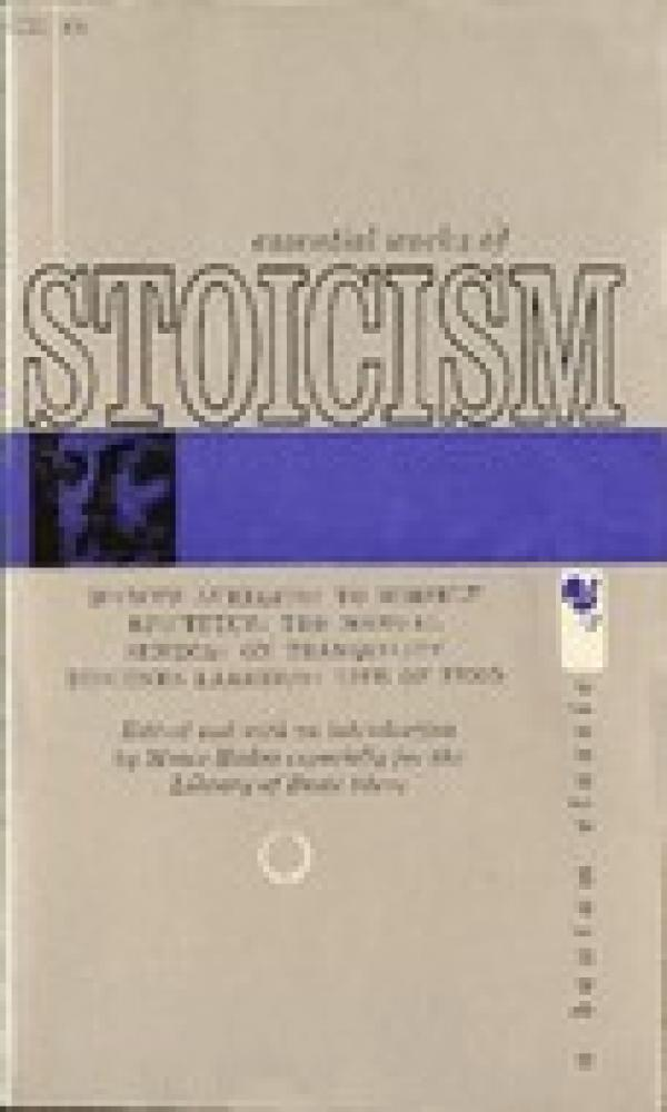 Essential Works of Stoicism / Moses Hadas