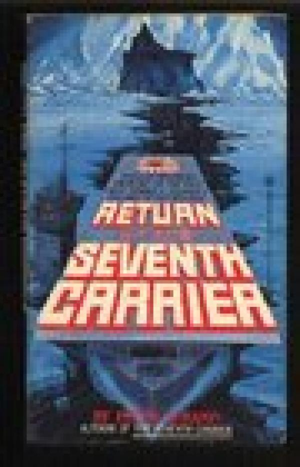 Return of the Seventh Carrier  / Peter Albano