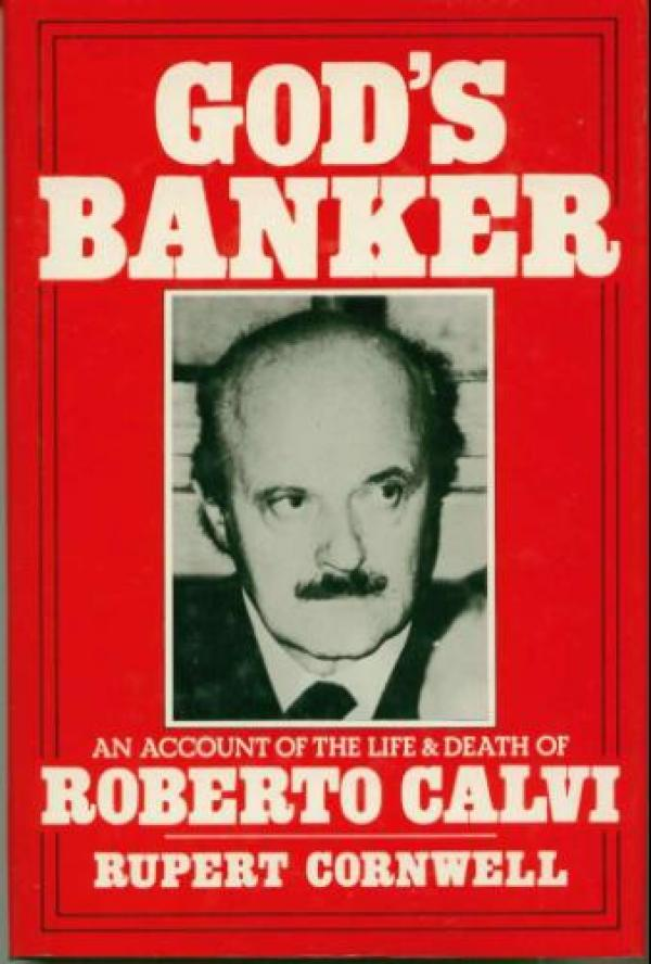 God's Banker - An Account of the Life and Death of Roberto Calvi / Rupert  Cornwell