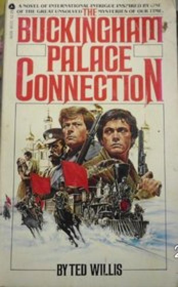The Buckingham Palace Connection / Ted  Willis
