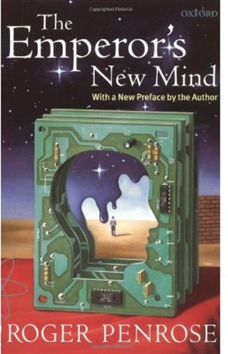 The Emperor's New Mind: Concerning Computers, Minds, and the Laws of Physics (Popular Science) / Sir Roger Penrose