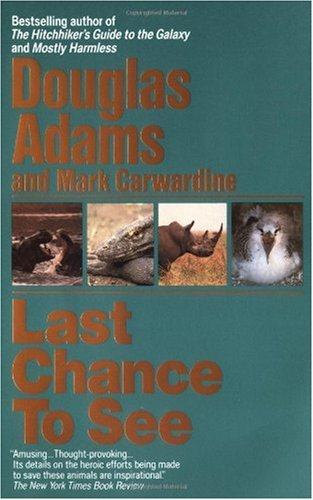 Last Chance to See / Douglas Adams
