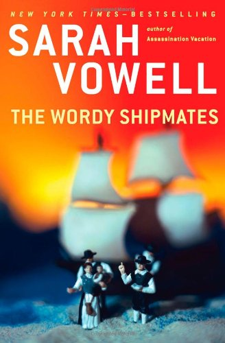"The Wordy Shipmates <g:plusone href=""http://www.books-by-isbn.com/1-59448/1594489998-The-Wordy-Shipmates-Sarah-Vowell-1-59448-999-8.html"" count=""false""></g:plusone> / Sarah Vowell"