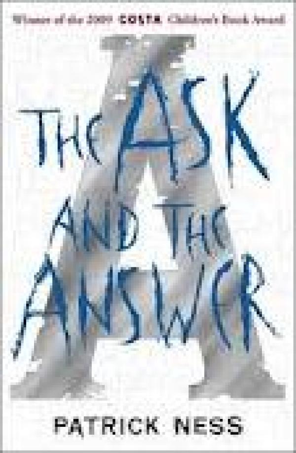 The Ask And The Answer;2 - Patrick Ness