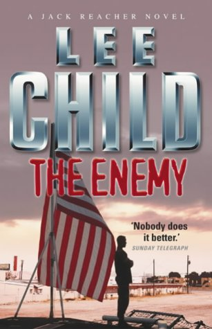 "The Enemy (Jack Reacher, No. 8) <g:plusone href=""http://www.books-by-isbn.com/0-593/0593051823-The-Enemy-Lee-Child-0-593-05182-3.html"" count=""false""></g:plusone> / Lee Child"