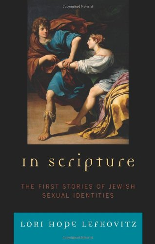 "In Scripture: The First Stories of Jewish Sexual Identities <g:plusone href=""http://www.books-by-isbn.com/0-7425/0742547043-In-Scripture-The-First-Stories-of-Jewish-Sexual-Identities-0-7425-4704-3.html"" count=""false""></g:plusone> /"
