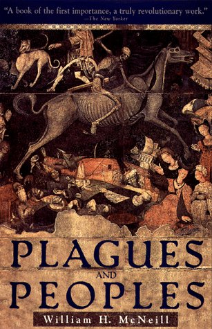 "Plagues and Peoples <g:plusone href=""http://www.books-by-isbn.com/0-385/0385121229-Plagues-and-Peoples-WILLIAM-MCNEILL-0-385-12122-9.html"" count=""false""></g:plusone> / William H. McNeill"