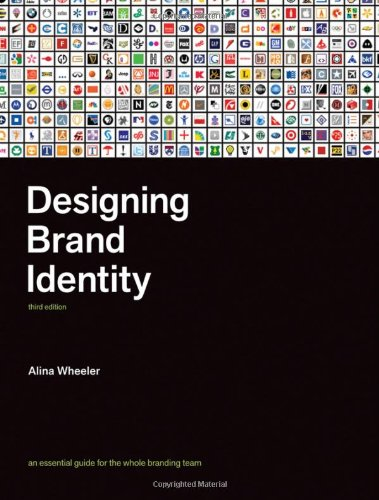 Designing Brand Identity: An Essential Guide for the Whole Branding Team / Alina Wheeler