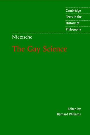 "Nietzsche: The Gay Science: With a Prelude in German Rhymes and an Appendix of Songs (Cambridge Texts in the History of Philosophy) <g:plusone href=""http://www.books-by-isbn.com/0-521/0521636450-Nietzsche-The-Gay-Science-With-a-Prelude-in-German-Rhym / Friedrich Nietzsche"