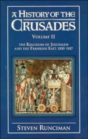 "A History of the Crusades: Volume 2, The Kingdom of Jerusalem: The Kingdom of Jerusalem v. 2 <g:plusone href=""http://www.books-by-isbn.com/0-521/0521061628-A-History-of-the-Crusades-Volume-2-The-Kingdom-of-Jerusalem-The-Kingdom-of-Jerusalem-v.-2-Hist / Steven Runciman"