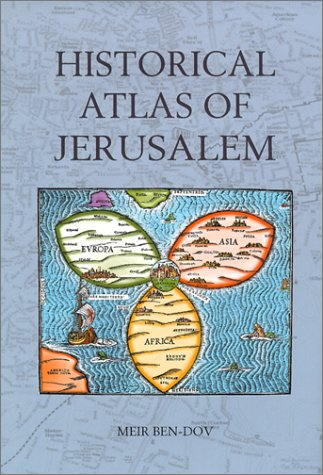 "Historical Atlas of Jerusalem <g:plusone href=""http://www.books-by-isbn.com/0-8264/082641379X-Historical-Atlas-of-Jerusalem-Meir-Ben-Dov-0-8264-1379-X.html"" count=""false""></g:plusone> / Meir Ben-Dov"