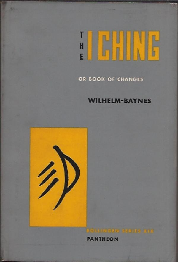 THE I CHING - or book of changes - Richard Wilhelm
