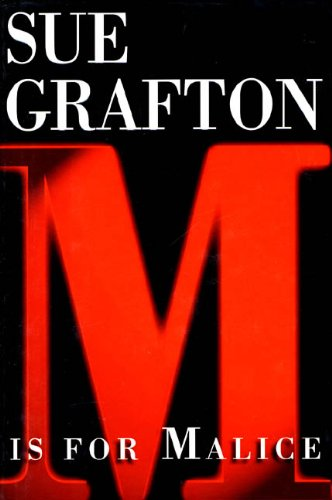 M is for Malice (The Kinsey Millhone Alphabet Mysteries) / Sue Grafton