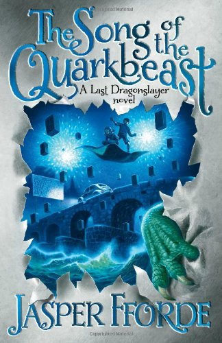 "The Song of the Quarkbeast <g:plusone href=""http://www.books-by-isbn.com/1-4447/1444707221-Practical-Magic-A-Last-Dragonslayer-Novel-1-4447-0722-1.html"" count=""false""></g:plusone> / Jasper Fforde"