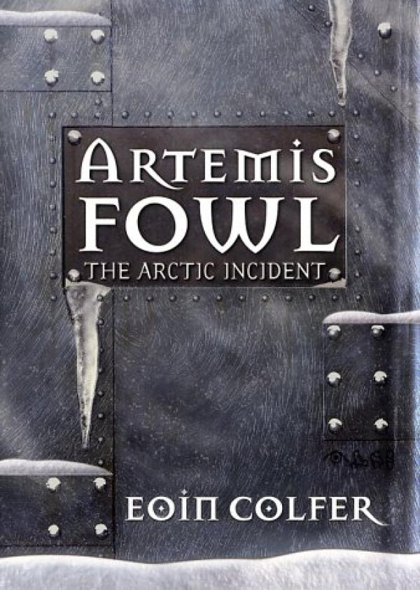 Artemis Fowl The Arctic Incident / Eoin Colfer