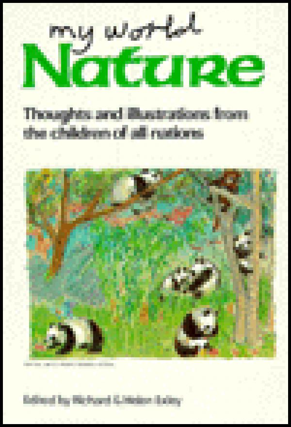 My World: Nature - Thoughts and Illustrations From the Children of All Nations  / Richard Exley