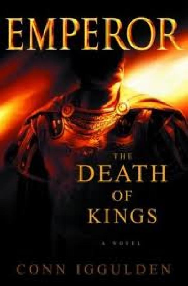 The Death Of Kings / Conn Iggulden