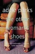 "The Other Woman's Shoes <g:plusone href=""http://www.books-by-isbn.com/0-14/0140299602-The-Other-Woman-s-Shoes-Adele-Parks-0-14-029960-2.html"" count=""false""></g:plusone> / Adele Parks"
