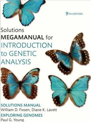 "Introduction to Genetic Analysis Solutions MegaManual <g:plusone href=""http://www.books-by-isbn.com/1-4292/1429201770-Introduction-to-Genetic-Analysis-Solutions-MegaManual-1-4292-0177-0.html"" count=""false""></g:plusone> / William Fixen"