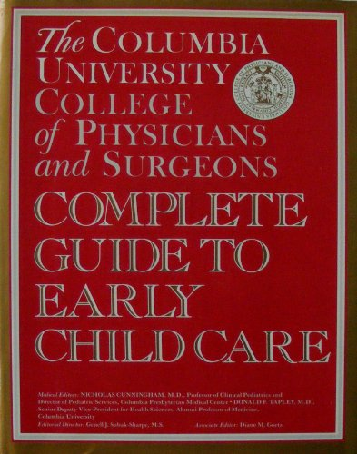 "The Columbia University College Of Physicians And Surgeons Complete Guide To Early Child Care <g:plusone href=""http://www.books-by-isbn.com/0-517/0517572176-The-Columbia-University-College-Of-Physicians-And-Surgeons-Complete-Guide-To-Early-Child-Care /"