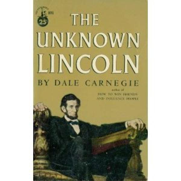 The Unknown Lincoln / Dale Carnegie